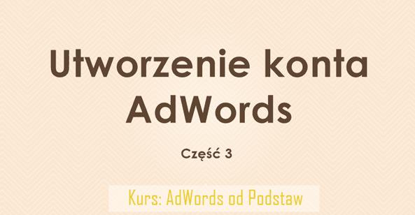 Utworzenie konta Adwords