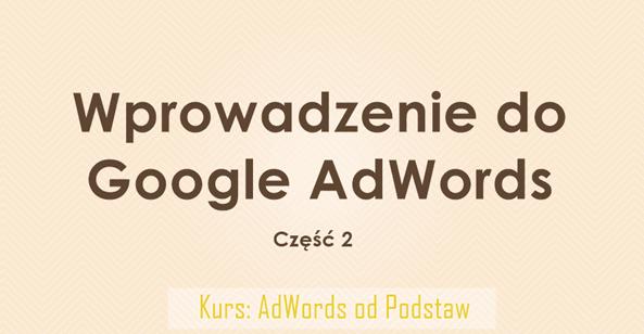 Wprowadzenie do Google Adwords