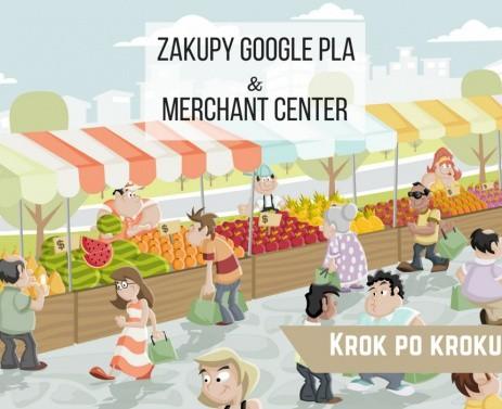 Zakupy Google PLA & Merchant Center – Krok po kroku