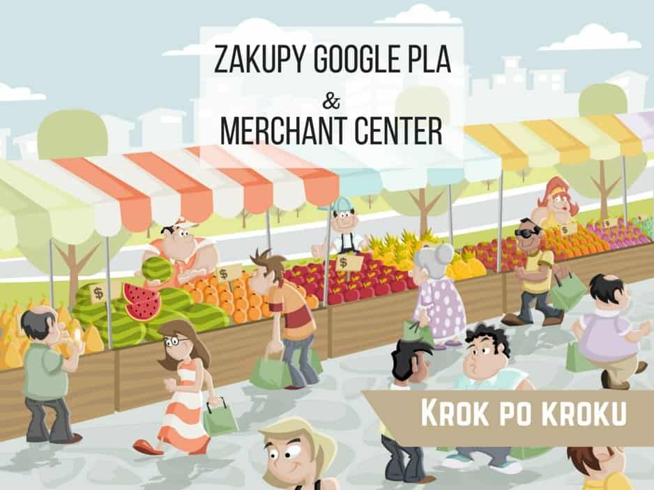 Zakupy Google PLA & Merchant Center