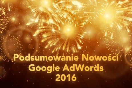 Podsumowanie Nowości AdWords 2016